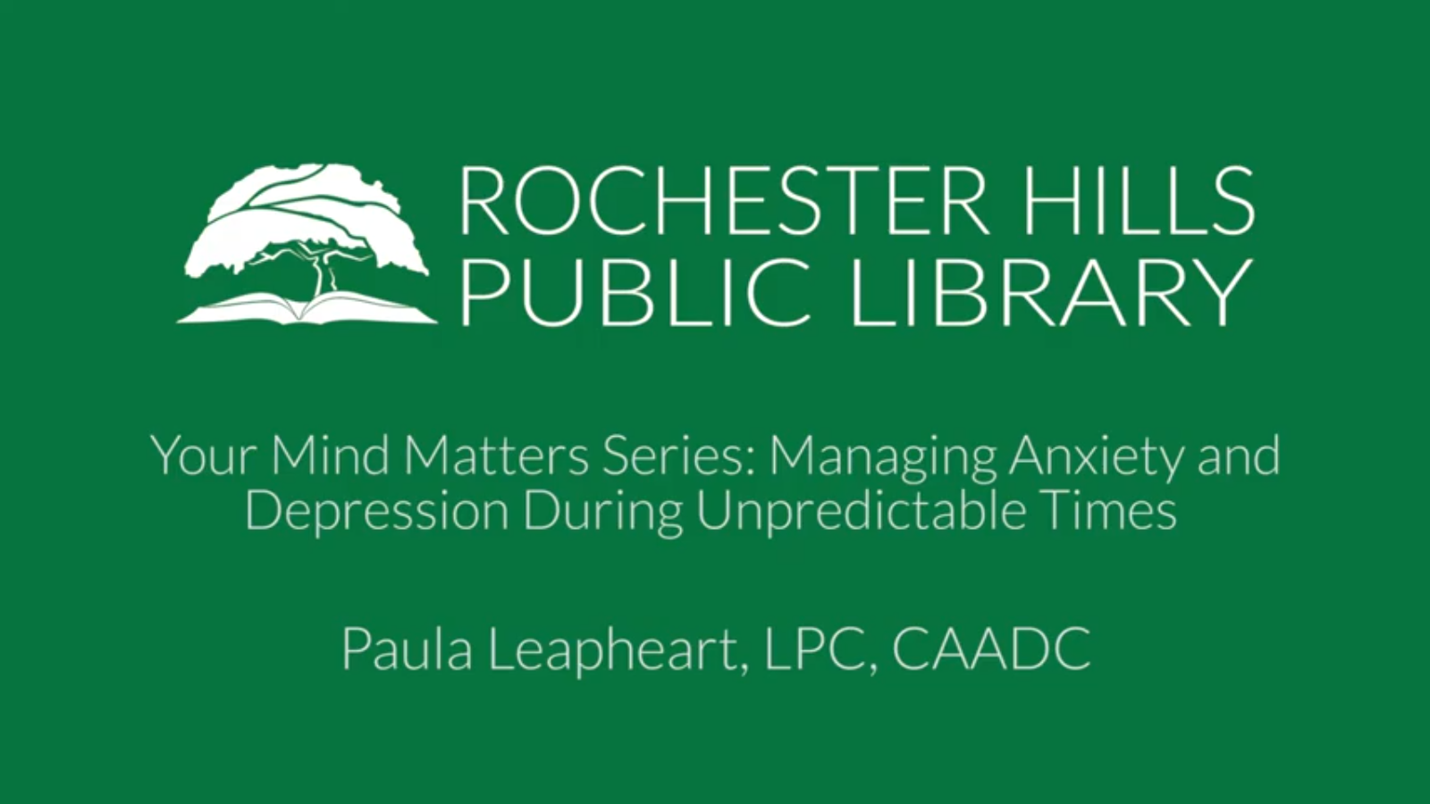 Your Mind Matters Series: Managing Anxiety and Depression During Unpredictable Times