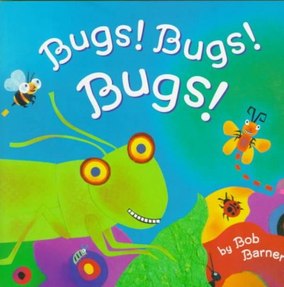 Bugs bugs bugs book cover. A drawing of large grasshopper fills the left side of the cover and looks out a the reader. A butterfly, a bee, and a ladybug fly and rest on leaves.