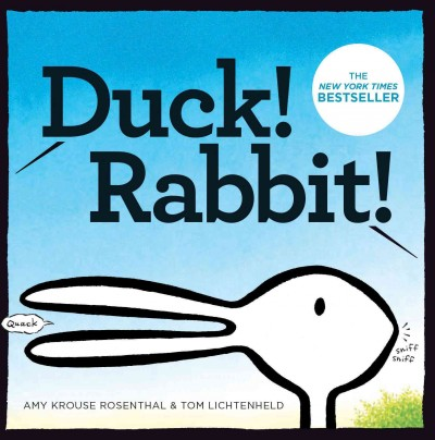 Duck! Rabbit! book cover. An animal that looks like a duck with a long beak, or a bunny with long ears, depending on how you look at it. The title is drawn to look like out of sight readers are shouting the words.