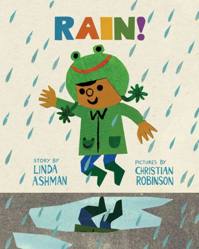 Rain! book cover. A child wearing a frog hat and raincoat jumps in a puddle in the rain.