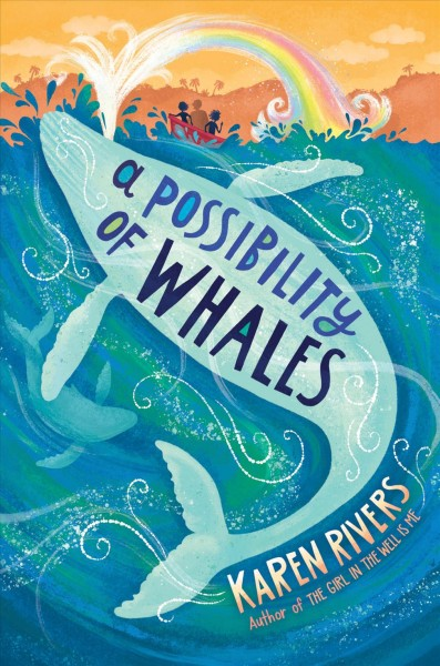 a possibility of whales book cover. A drawing of a whale jumping out of the ocean. The stream of water the whale emits turns into a rainbow.
