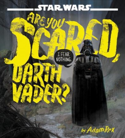 Are you scared darth vader? book cover. Darth Vader looking out a reader with a speech bubble saying