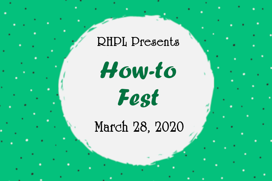 How-To Fest start March 28th at RHPL