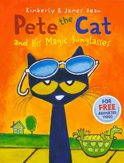 Pete the cat and his magic sunglasses book cover. Pete looks out at the reader with his sunglasses pushed up on his forehead. In the background a turtle lies on his back with a smile on his face.